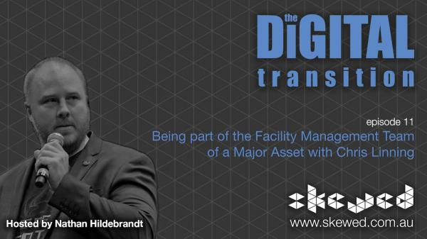 EPISODE 11: Being part of the Facility Management Team of a Major Asset with Chris Linning