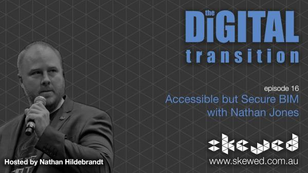 EPISODE 16: Accessible but Secure BIM with Nathan Jones
