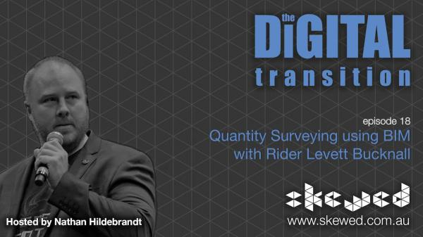 EPISODE 18: Quantity Surveying Using BIM with Rider Levett Bucknall