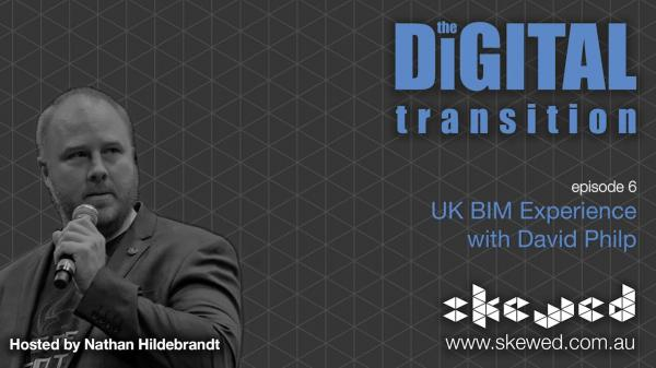 EPISODE 6: UK BIM Experience with David Philp